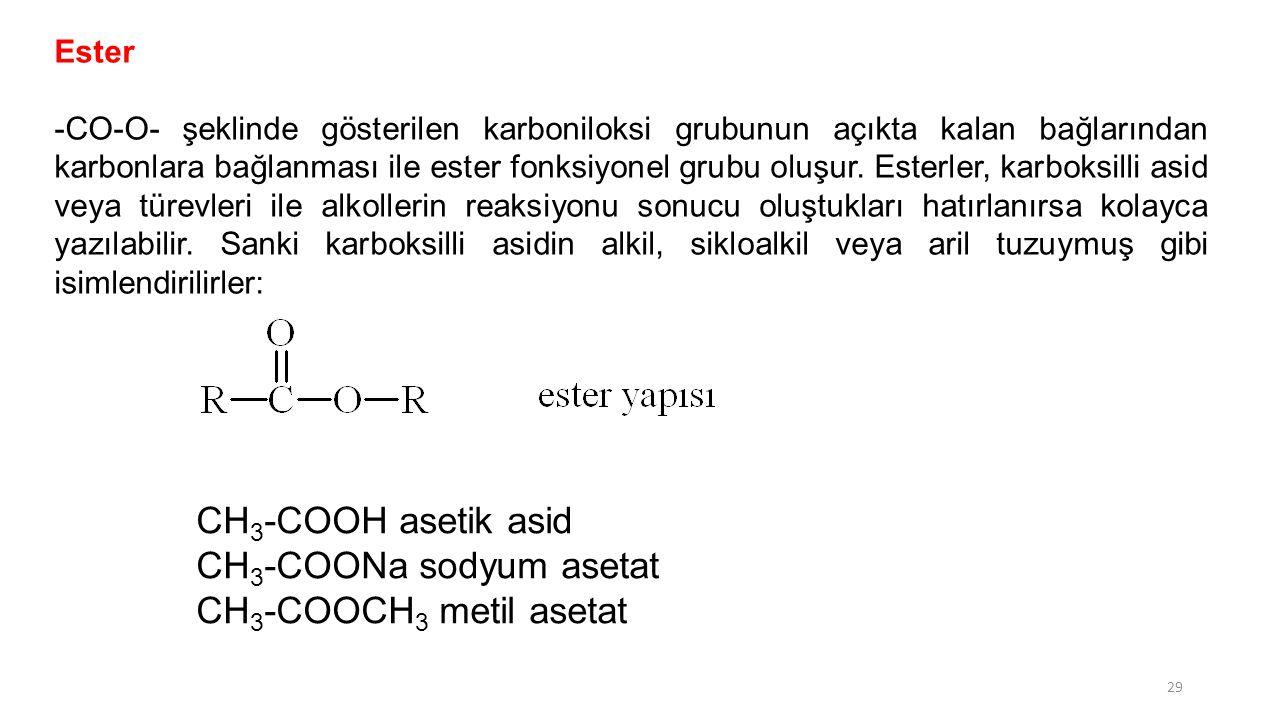 CH3-COONa sodyum asetat CH3-COOCH3 metil asetat
