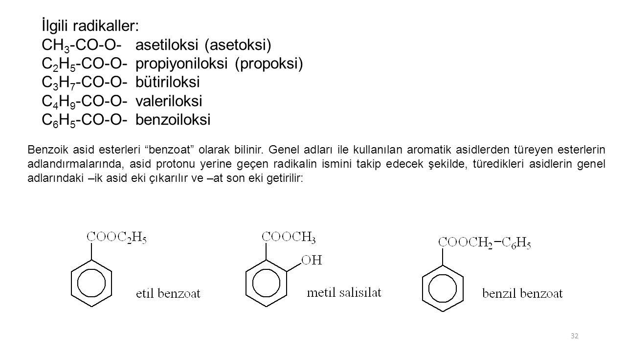 CH3-CO-O- asetiloksi (asetoksi) C2H5-CO-O- propiyoniloksi (propoksi)
