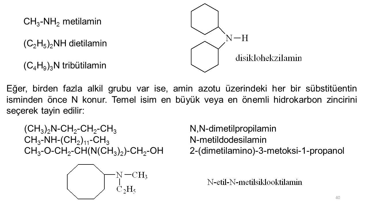 CH3-NH2 metilamin. (C2H5)2NH dietilamin. (C4H9)3N tribütilamin.