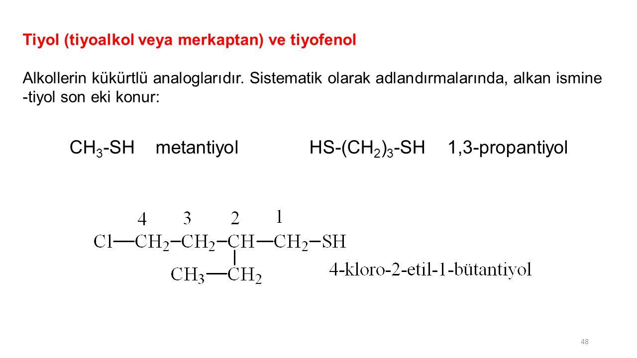 CH3-SH metantiyol HS-(CH2)3-SH 1,3-propantiyol