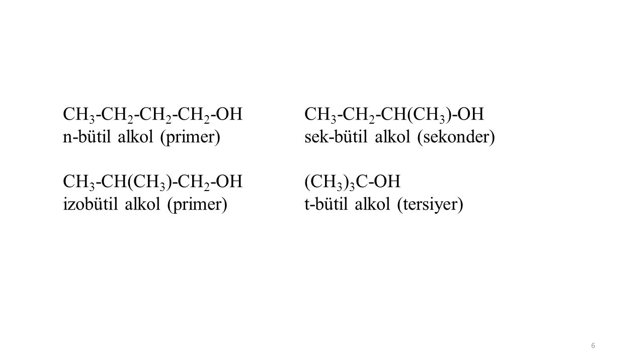 CH3-CH2-CH2-CH2-OH CH3-CH2-CH(CH3)-OH