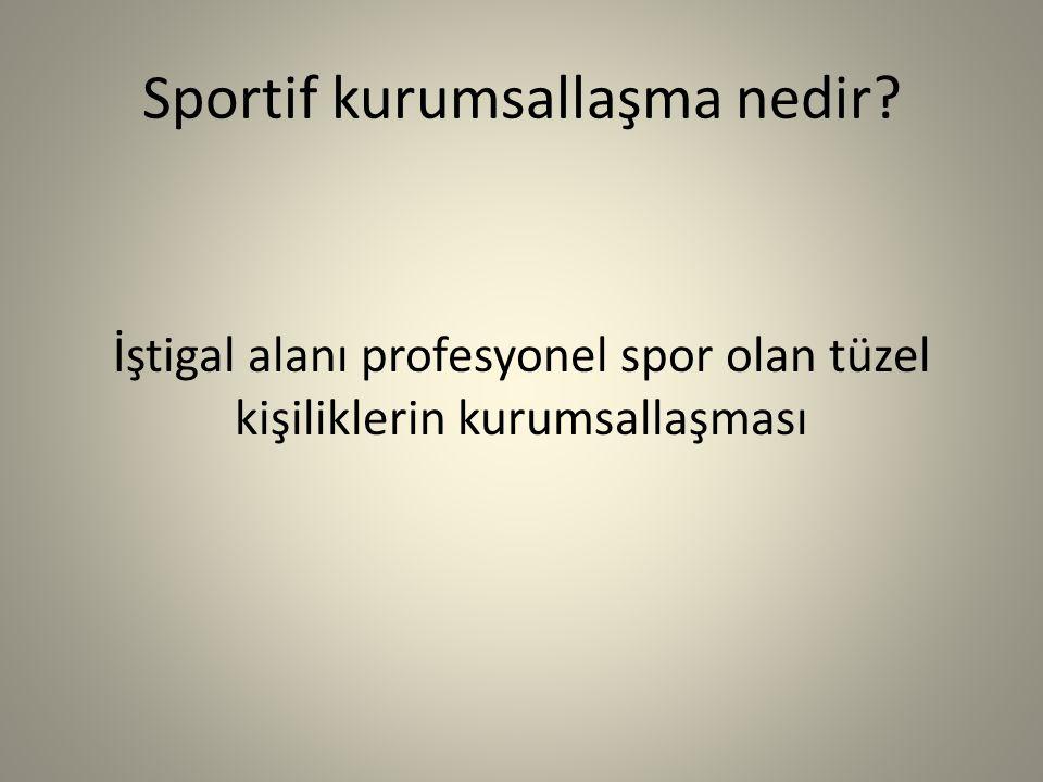 Sportif kurumsallaşma nedir