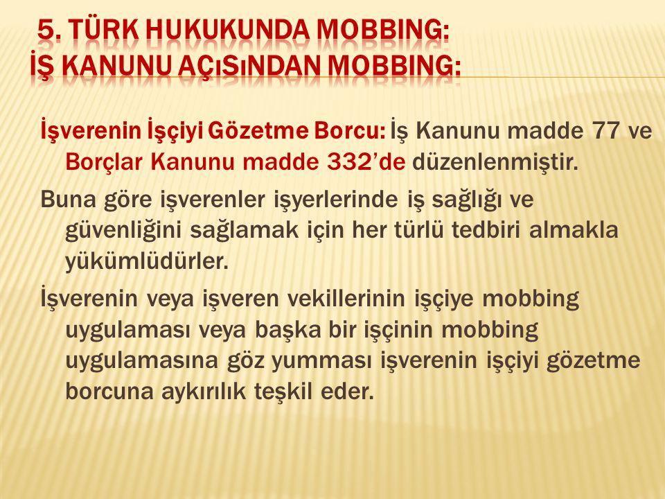 5. TÜRK HUKUKUNDA MOBBING: İş Kanunu Açısından Mobbing:
