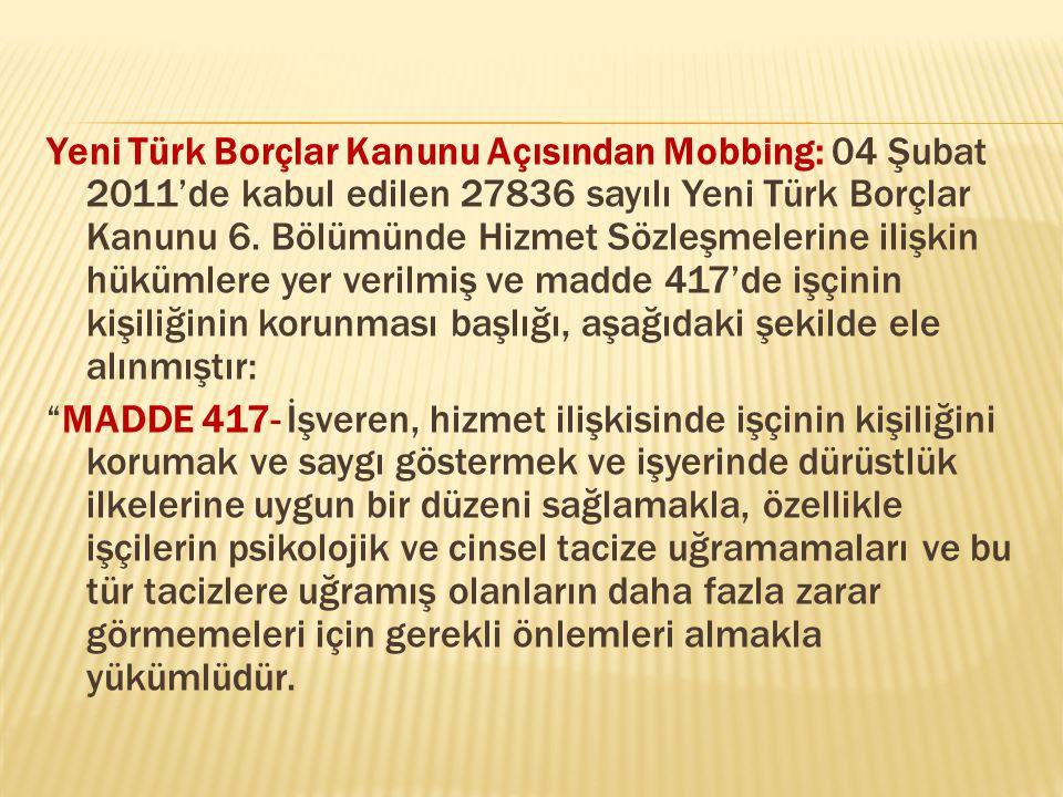 Yeni Türk Borçlar Kanunu Açısından Mobbing: 04 Şubat 2011'de kabul edilen 27836 sayılı Yeni Türk Borçlar Kanunu 6.