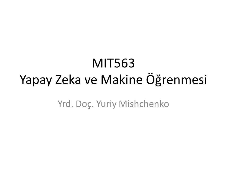 MIT563 Yapay Zeka ve Makine Öğrenmesi