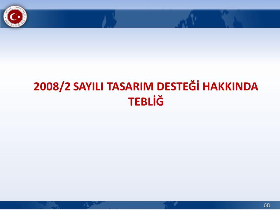 2008/2 SAYILI TASARIM DESTEĞİ HAKKINDA TEBLİĞ