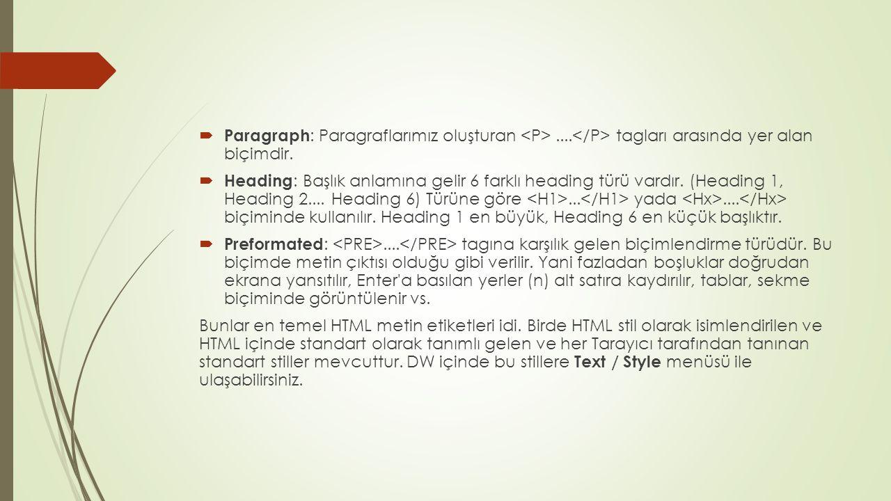 Paragraph: Paragraflarımız oluşturan <P>