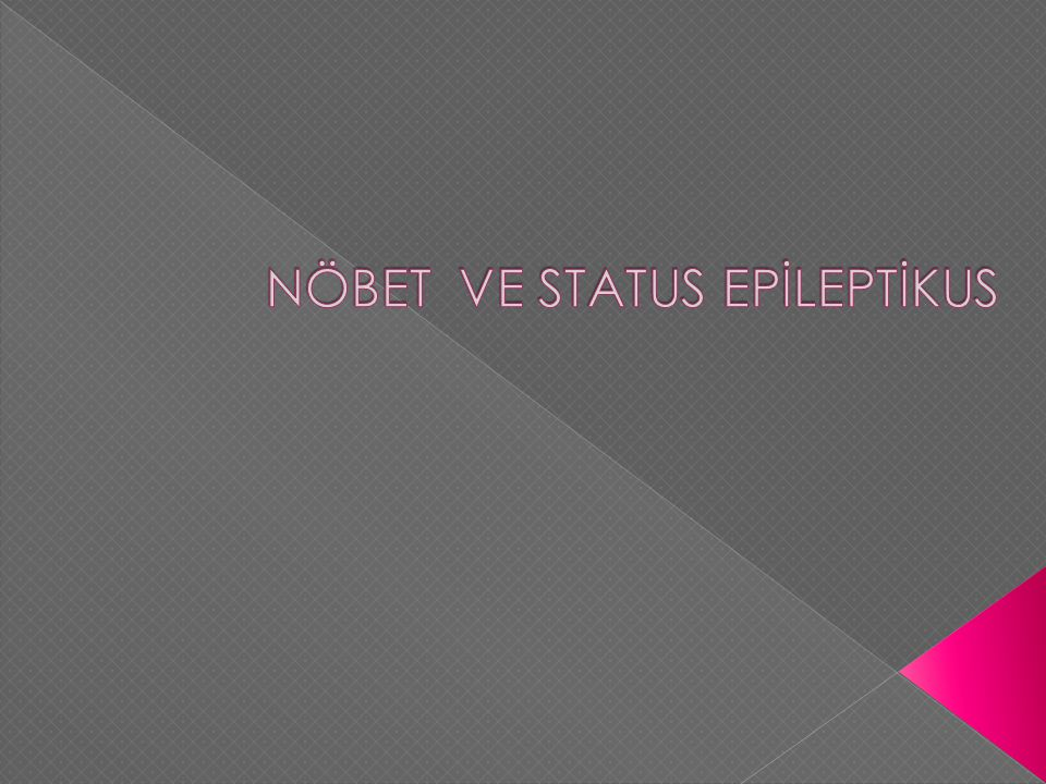 NÖBET VE STATUS EPİLEPTİKUS