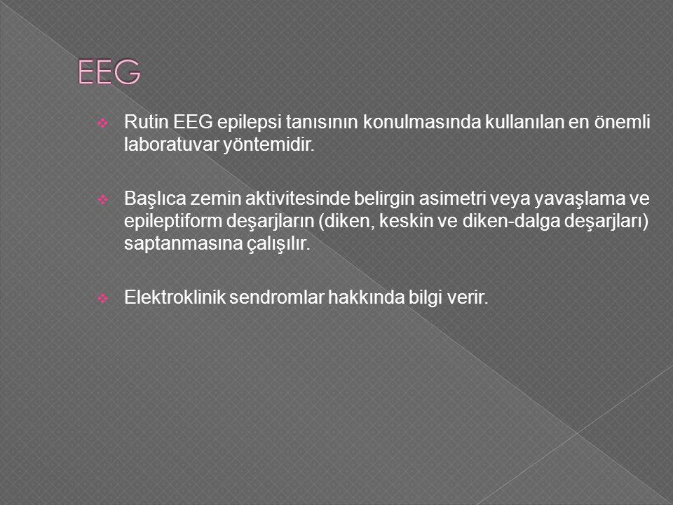EEG Rutin EEG epilepsi tanısının konulmasında kullanılan en önemli laboratuvar yöntemidir.