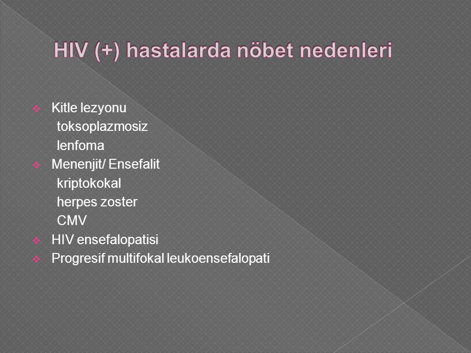 HIV (+) hastalarda nöbet nedenleri