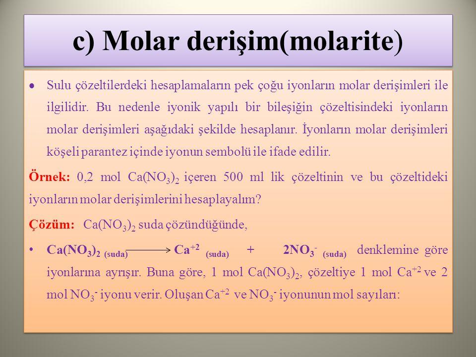 c) Molar derişim(molarite)
