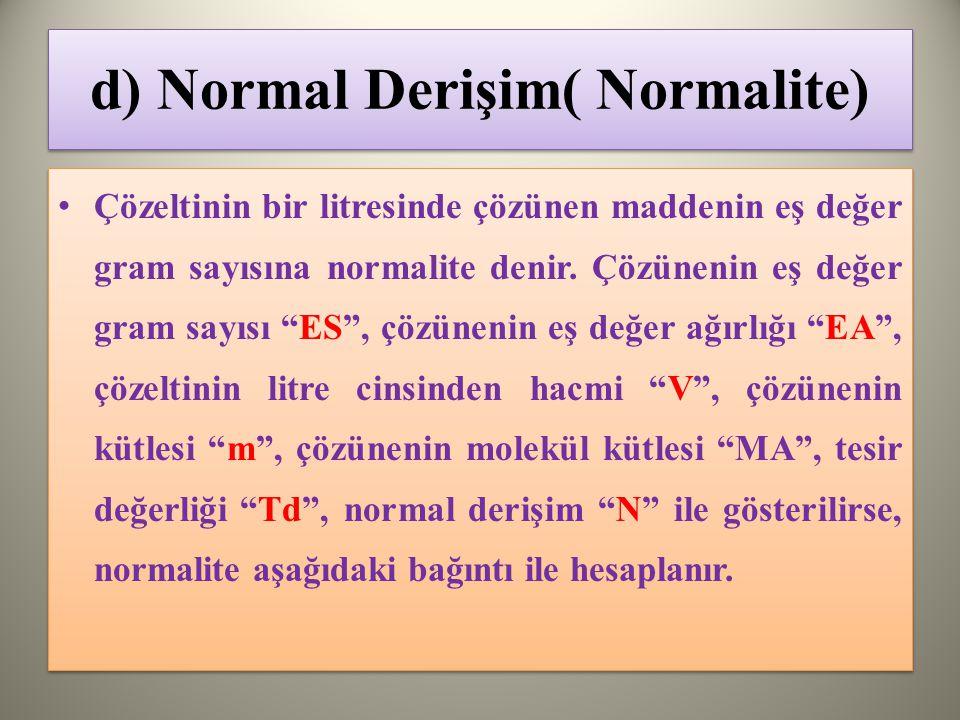 d) Normal Derişim( Normalite)