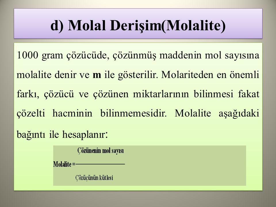 d) Molal Derişim(Molalite)