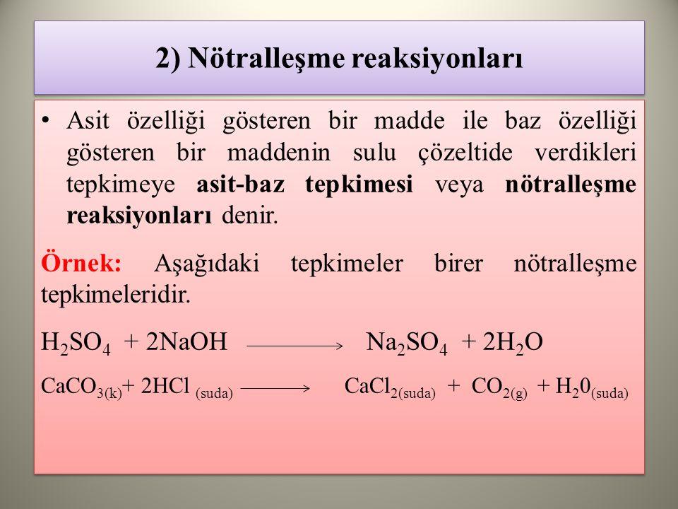 2) Nötralleşme reaksiyonları