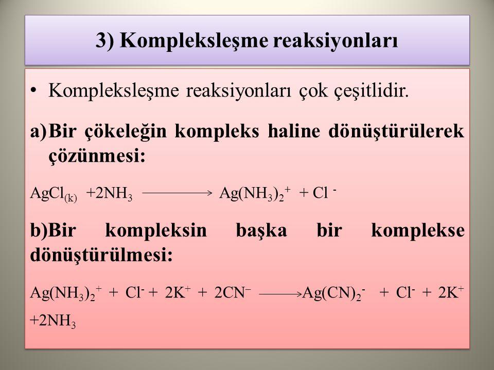 3) Kompleksleşme reaksiyonları