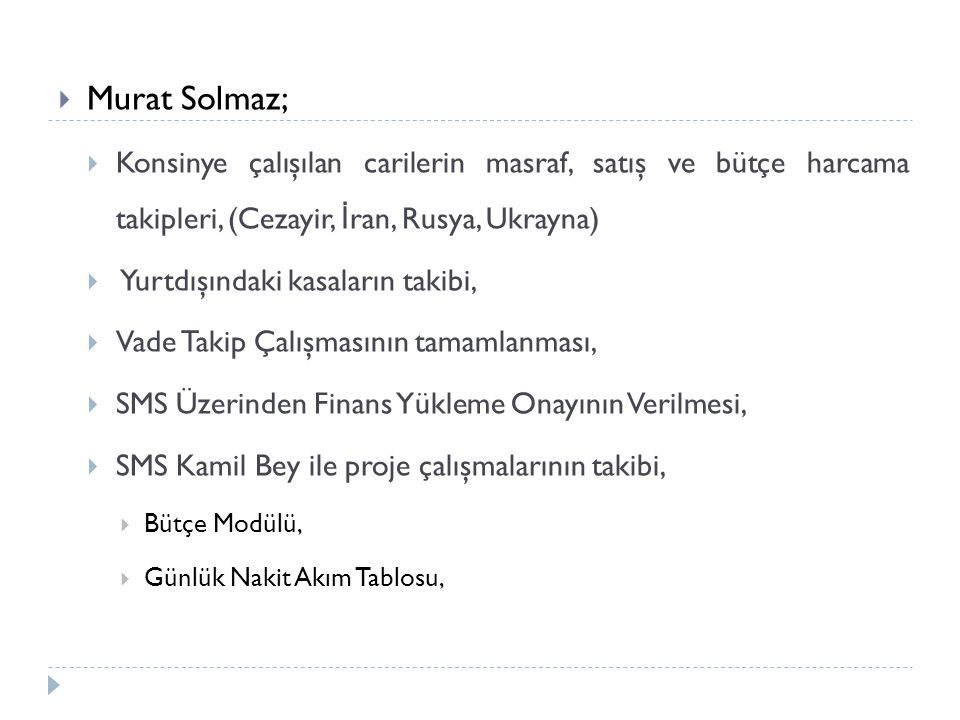 Murat Solmaz; Konsinye çalışılan carilerin masraf, satış ve bütçe harcama takipleri, (Cezayir, İran, Rusya, Ukrayna)