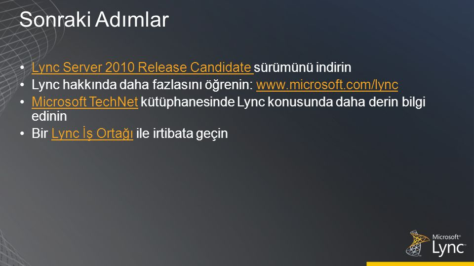 Sonraki Adımlar Lync Server 2010 Release Candidate sürümünü indirin