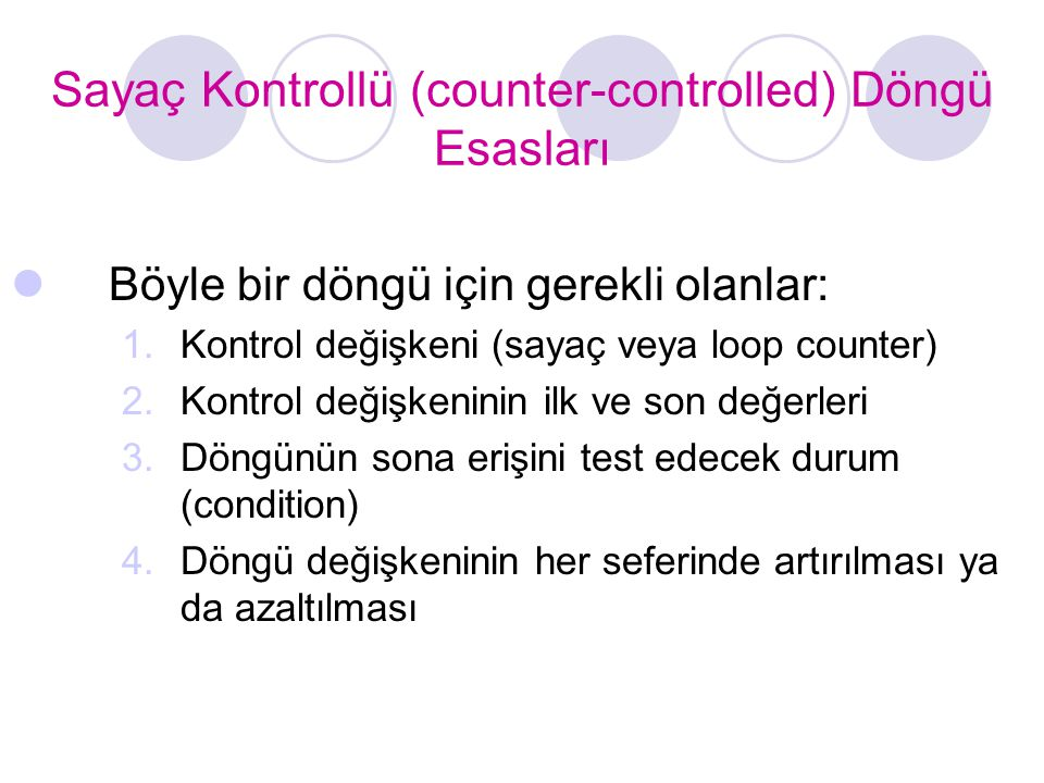 Sayaç Kontrollü (counter-controlled) Döngü Esasları