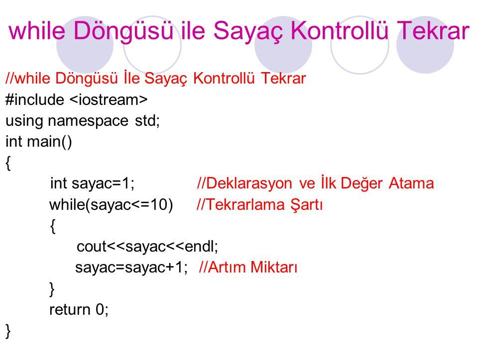 while Döngüsü ile Sayaç Kontrollü Tekrar