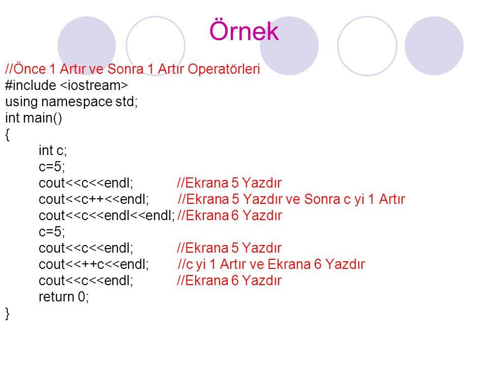 Örnek //Önce 1 Artır ve Sonra 1 Artır Operatörleri