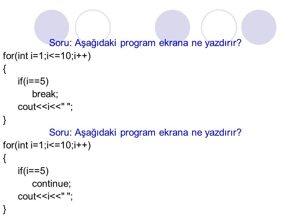 Soru: Aşağıdaki program ekrana ne yazdırır