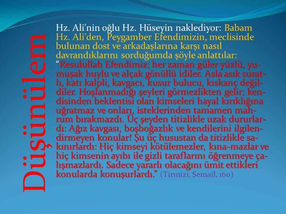 Hz. Ali nin oğlu Hz. Hüseyin naklediyor: Babam Hz