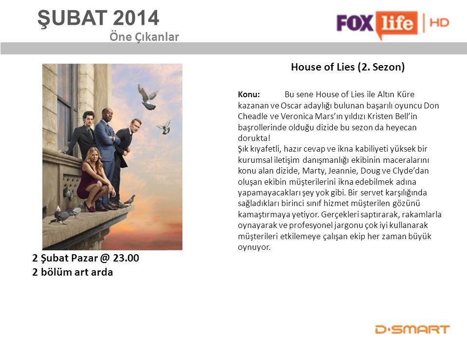 ŞUBAT 2014 Öne Çıkanlar House of Lies (2. Sezon) 2 Şubat Pazar @ 23.00