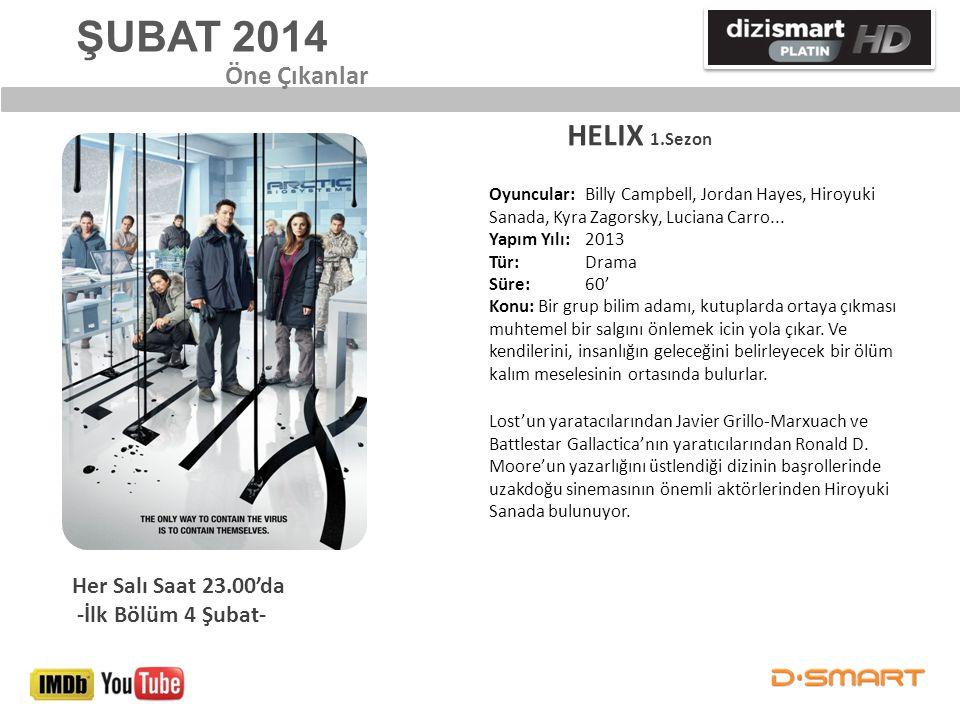 ŞUBAT 2014 HELIX 1.Sezon Öne Çıkanlar Her Salı Saat 23.00'da
