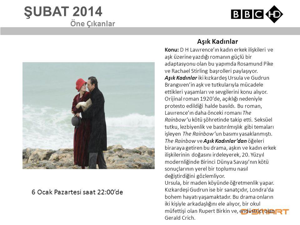 ŞUBAT 2014 Aşık Kadınlar Öne Çıkanlar 6 Ocak Pazartesi saat 22:00'de
