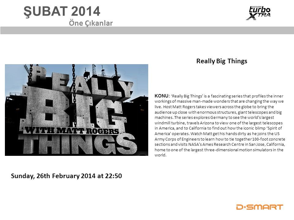 ŞUBAT 2014 Öne Çıkanlar Really Big Things