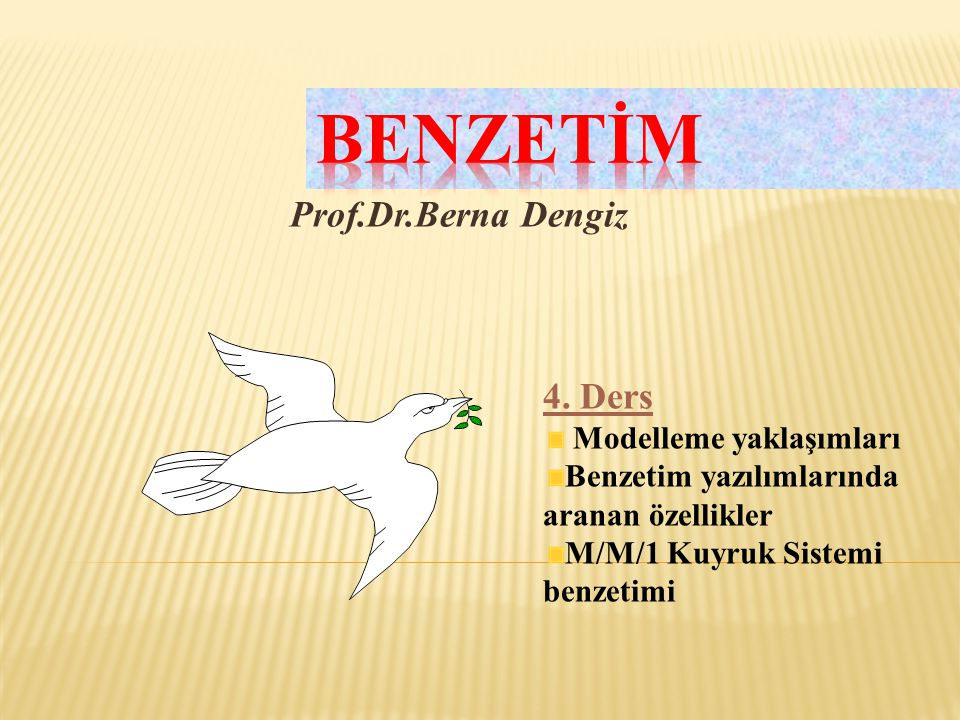 BENZETİM Prof.Dr.Berna Dengiz 4. Ders Modelleme yaklaşımları