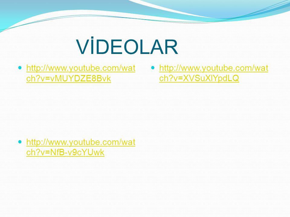 VİDEOLAR http://www.youtube.com/watch v=vMUYDZE8Bvk