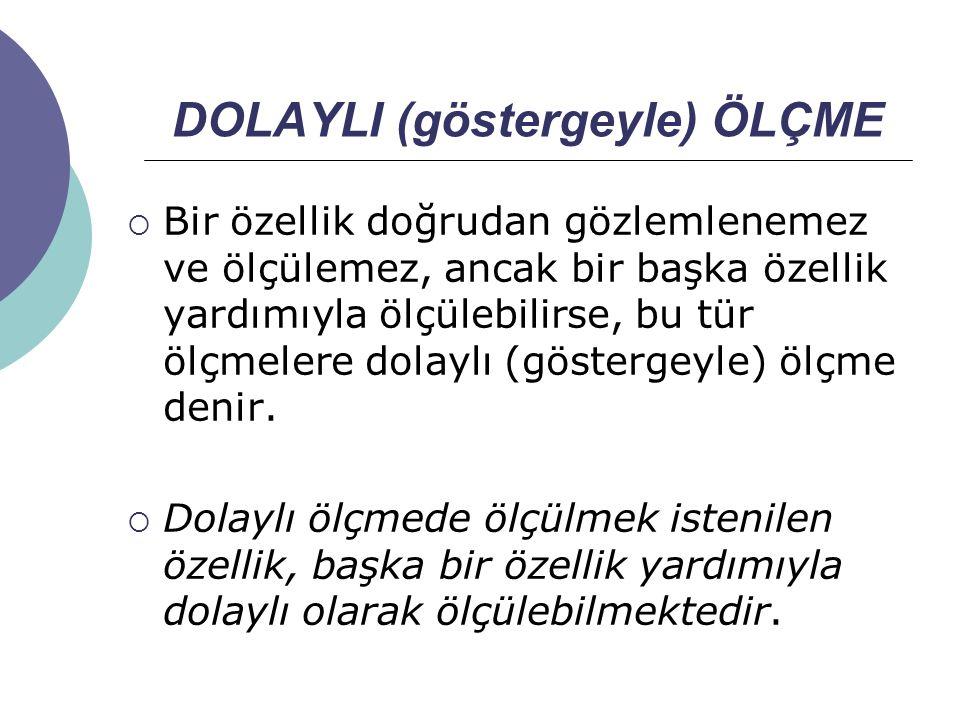 DOLAYLI (göstergeyle) ÖLÇME