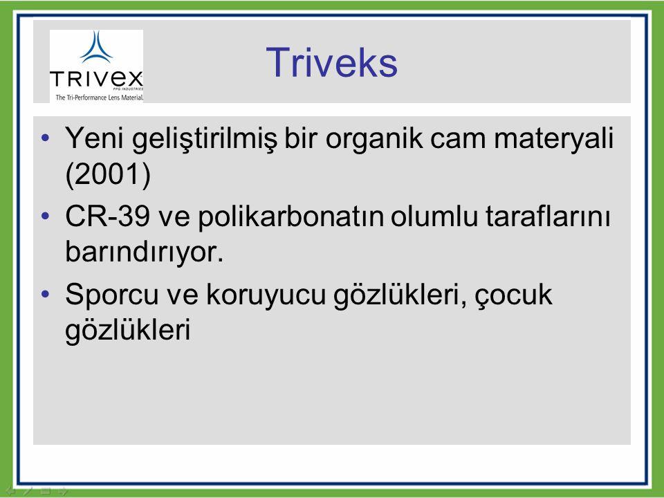 Triveks Yeni geliştirilmiş bir organik cam materyali (2001)