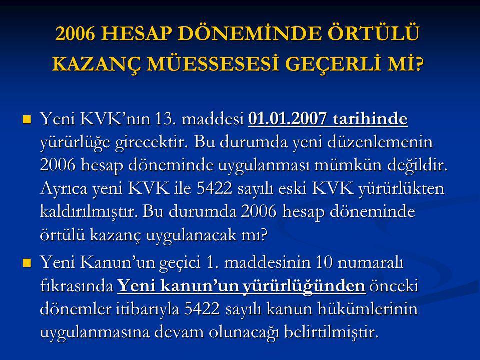 2006 HESAP DÖNEMİNDE ÖRTÜLÜ KAZANÇ MÜESSESESİ GEÇERLİ Mİ
