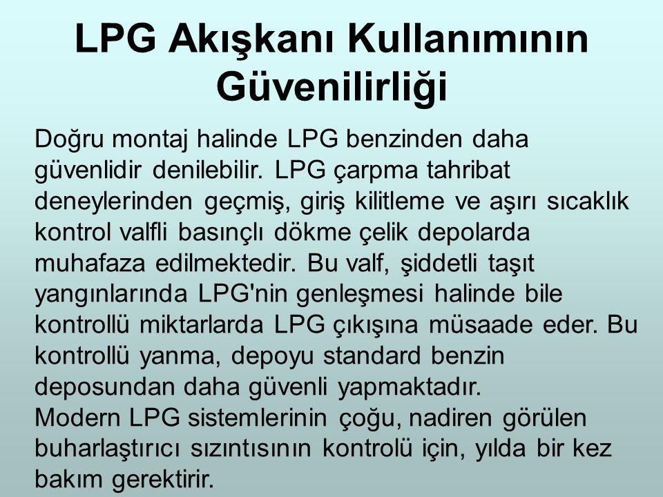 LPG Akışkanı Kullanımının Güvenilirliği