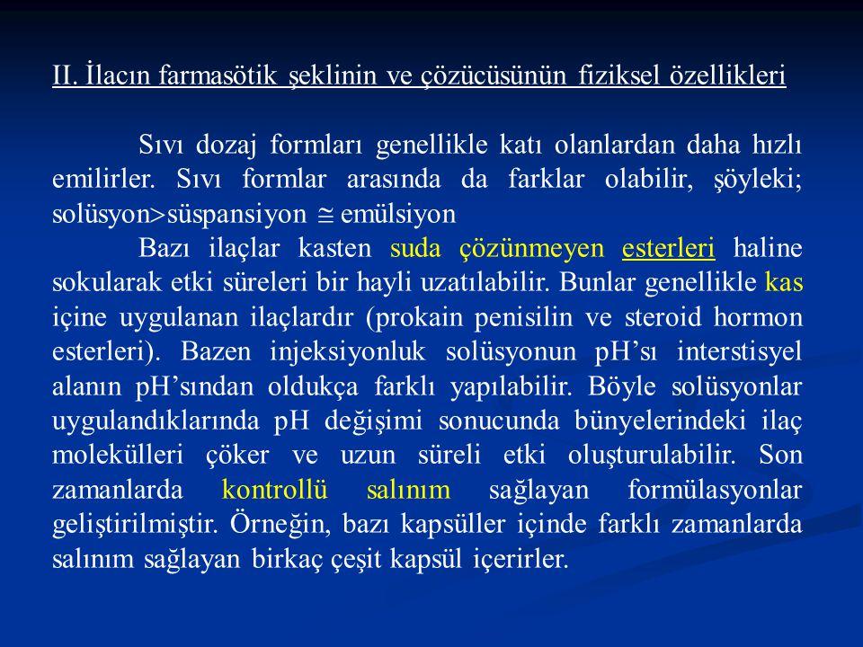 II. İlacın farmasötik şeklinin ve çözücüsünün fiziksel özellikleri