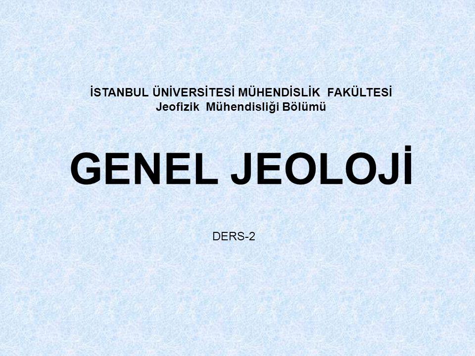 GENEL JEOLOJİ İSTANBUL ÜNİVERSİTESİ MÜHENDİSLİK FAKÜLTESİ