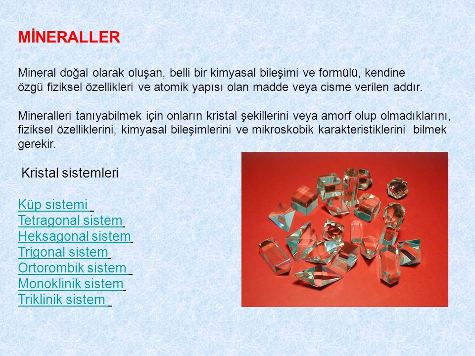 MİNERALLER Kristal sistemleri Küp sistemi Tetragonal sistem