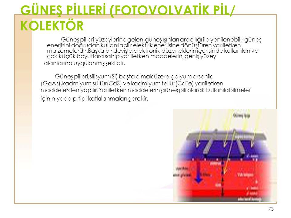 GÜNEŞ PİLLERİ (FOTOVOLVATİK PİL/ KOLEKTÖR