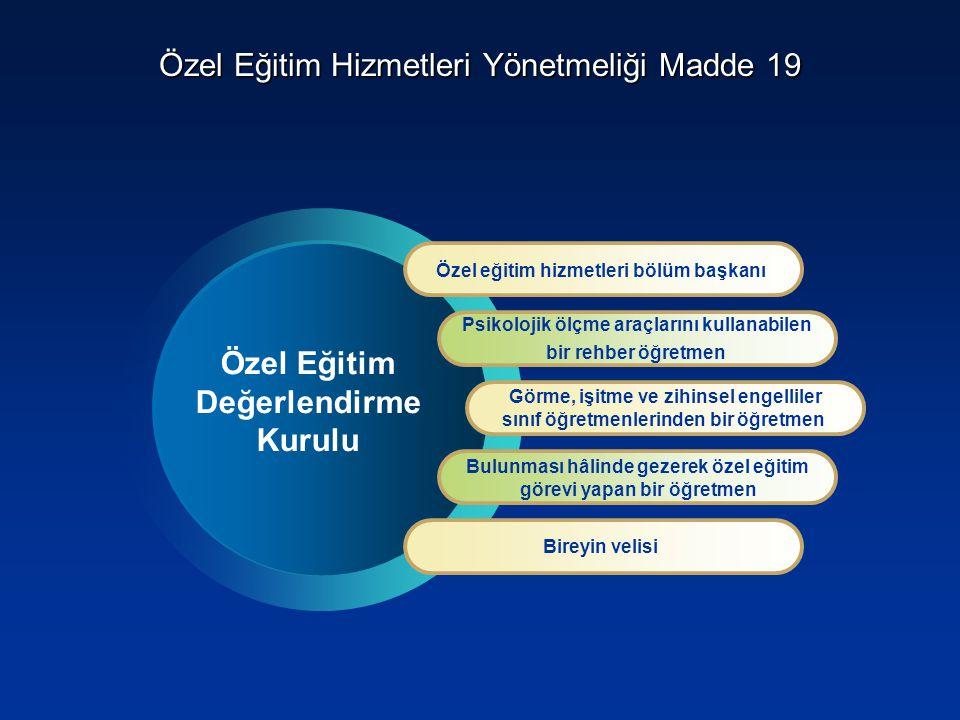 Özel Eğitim Hizmetleri Yönetmeliği Madde 19