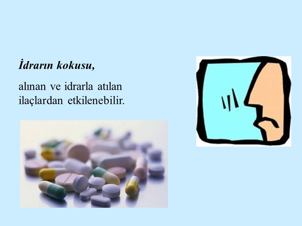 İdrarın kokusu, alınan ve idrarla atılan ilaçlardan etkilenebilir.