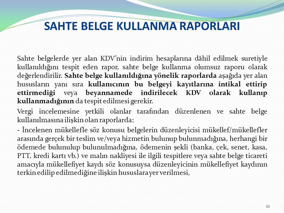 SAHTE BELGE KULLANMA RAPORLARI