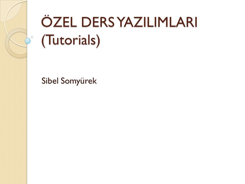 ÖZEL DERS YAZILIMLARI (Tutorials)