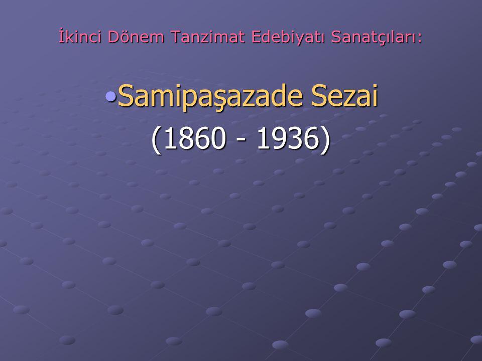 İkinci Dönem Tanzimat Edebiyatı Sanatçıları: