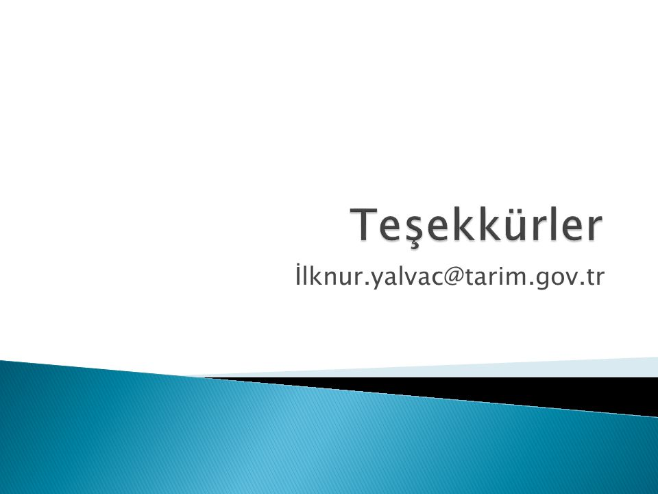 Teşekkürler İlknur.yalvac@tarim.gov.tr