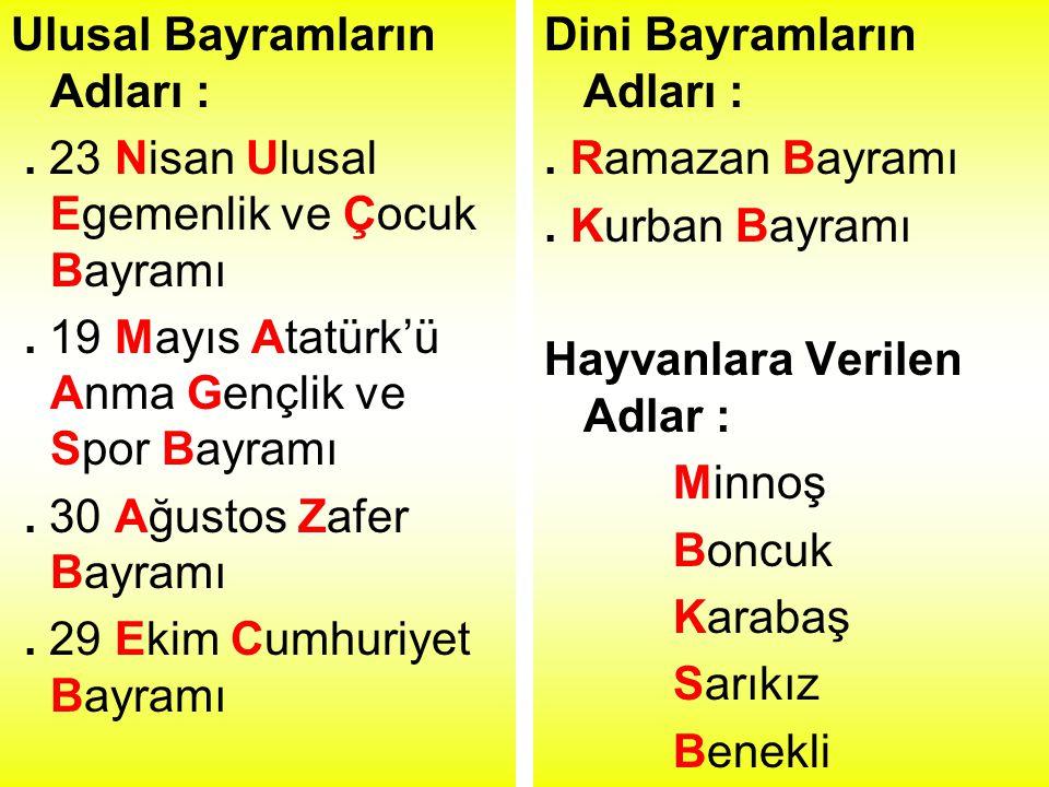 Ulusal Bayramların Adları :