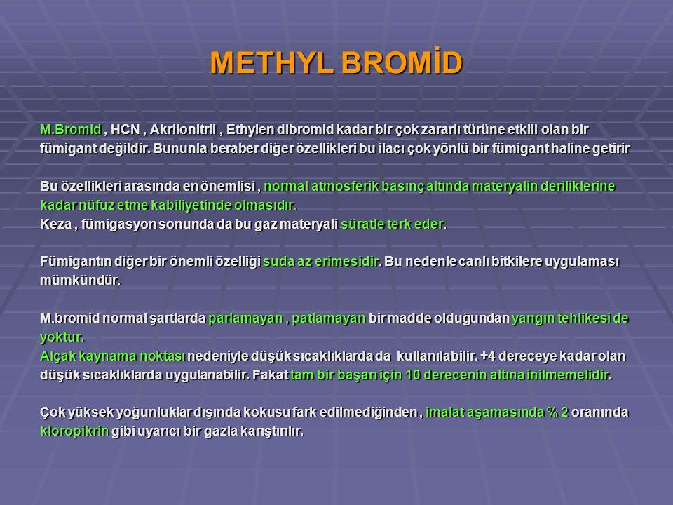 METHYL BROMİD M.Bromid , HCN , Akrilonitril , Ethylen dibromid kadar bir çok zararlı türüne etkili olan bir.