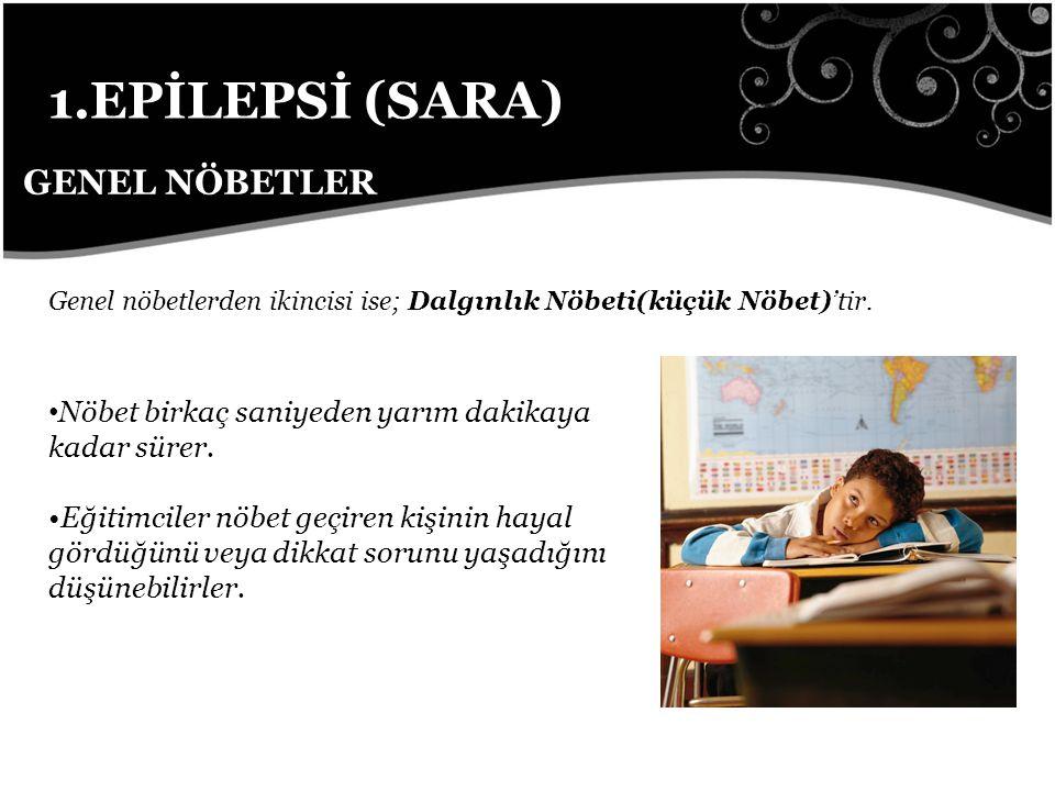 1.EPİLEPSİ (SARA) GENEL NÖBETLER