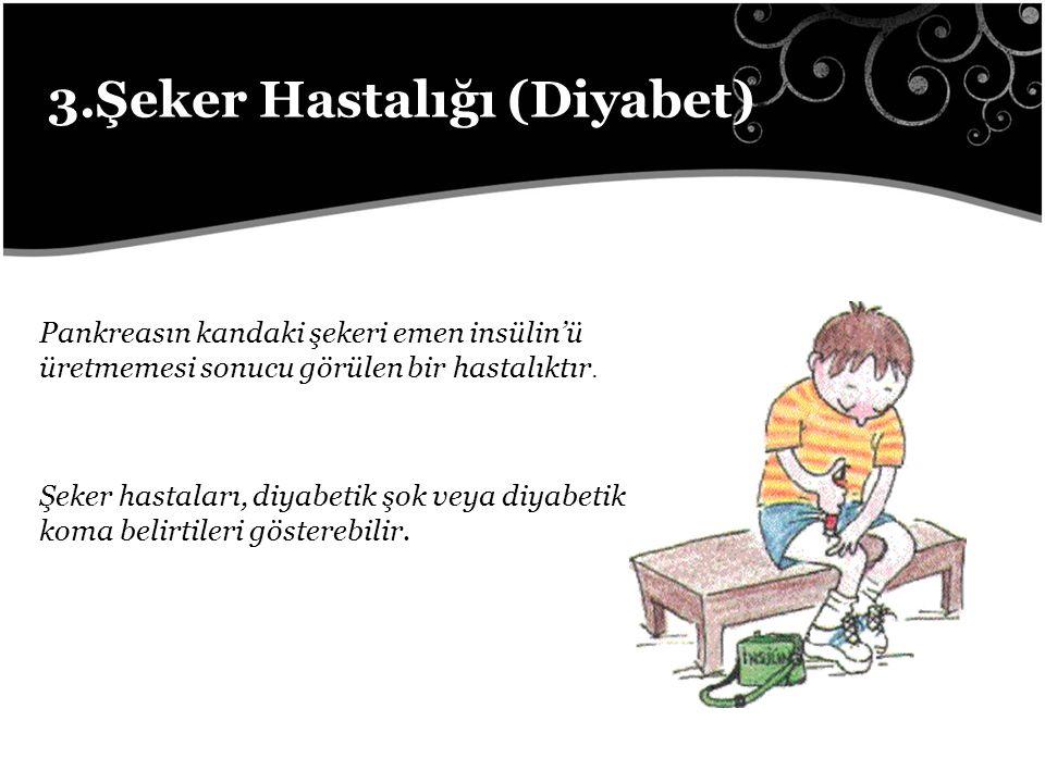 3.Şeker Hastalığı (Diyabet)